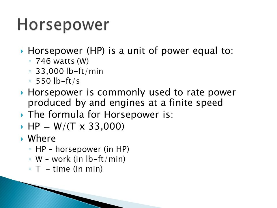 Horsepower Horsepower (HP) is a unit of power equal to: