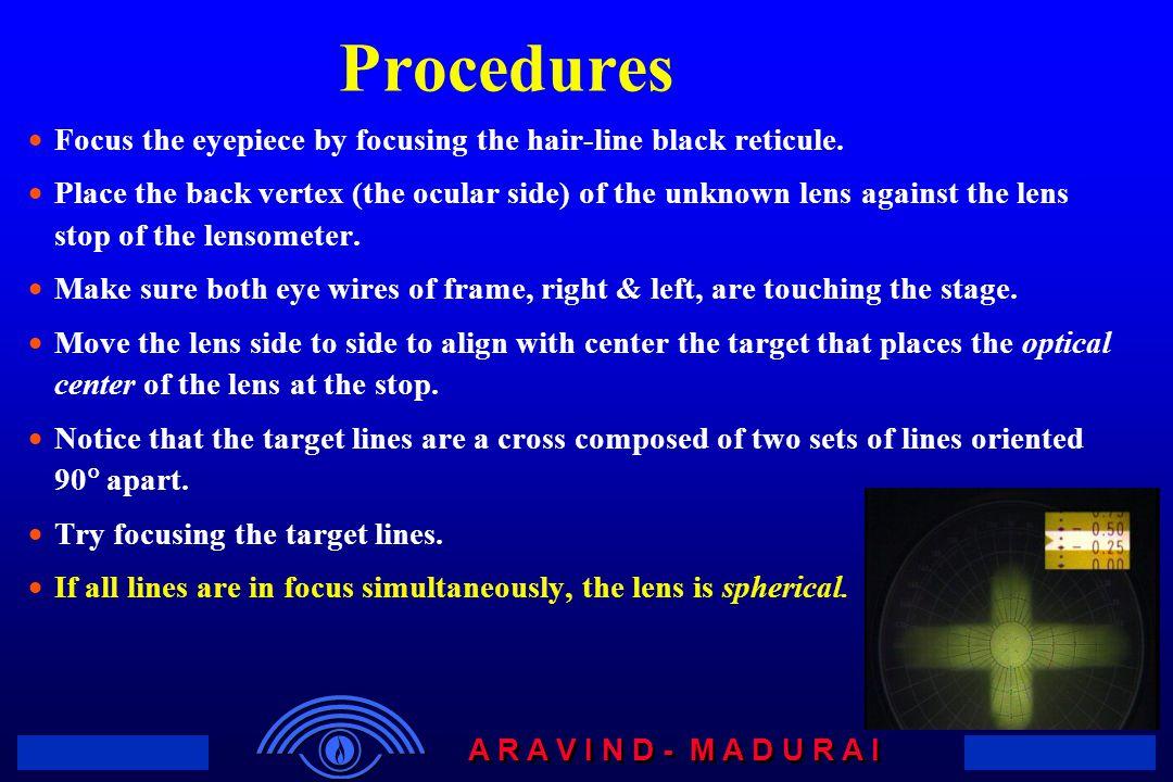 Procedures Focus the eyepiece by focusing the hair-line black reticule.