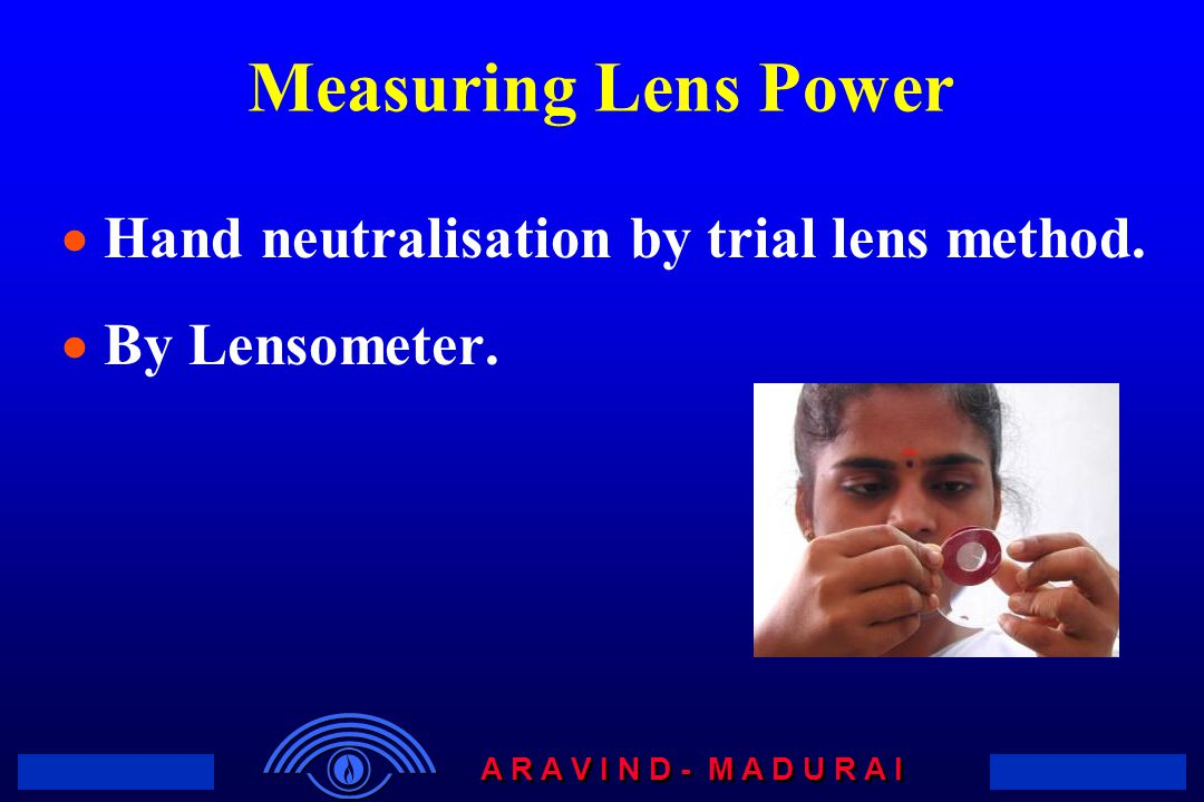 Measuring Lens Power Hand neutralisation by trial lens method.