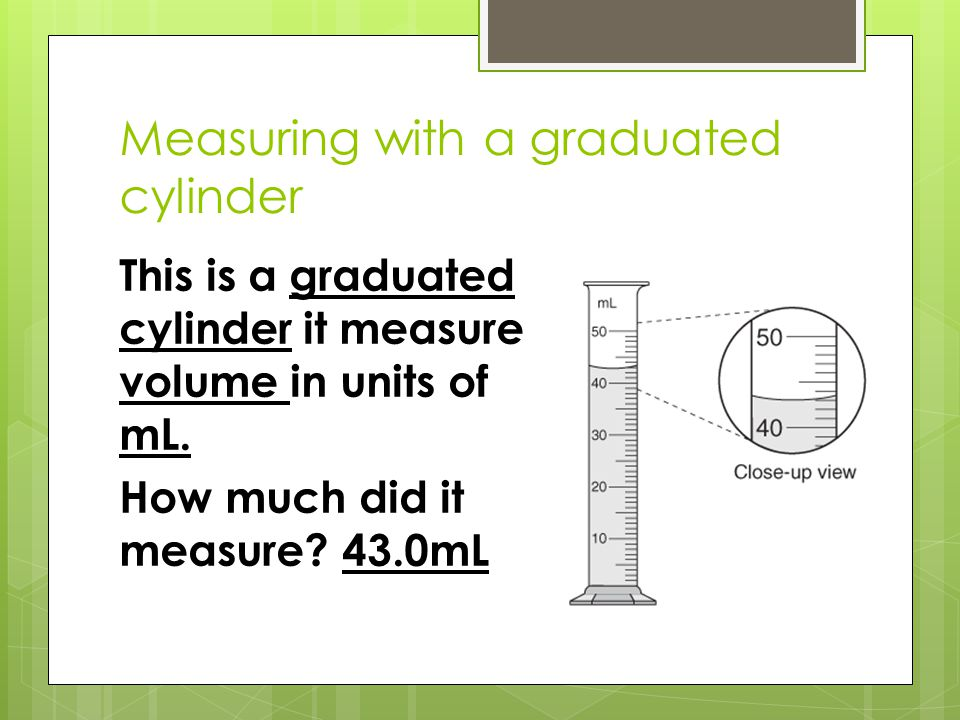 Measuring with a graduated cylinder