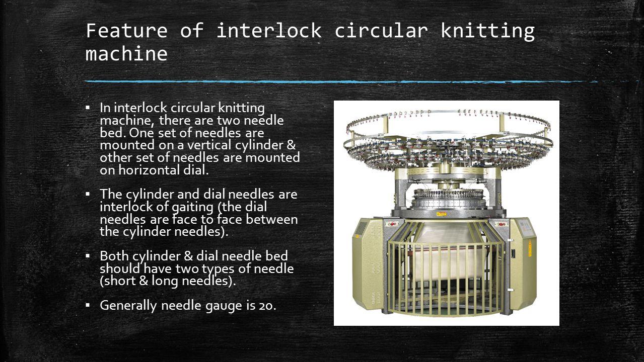 Feature of interlock circular knitting machine