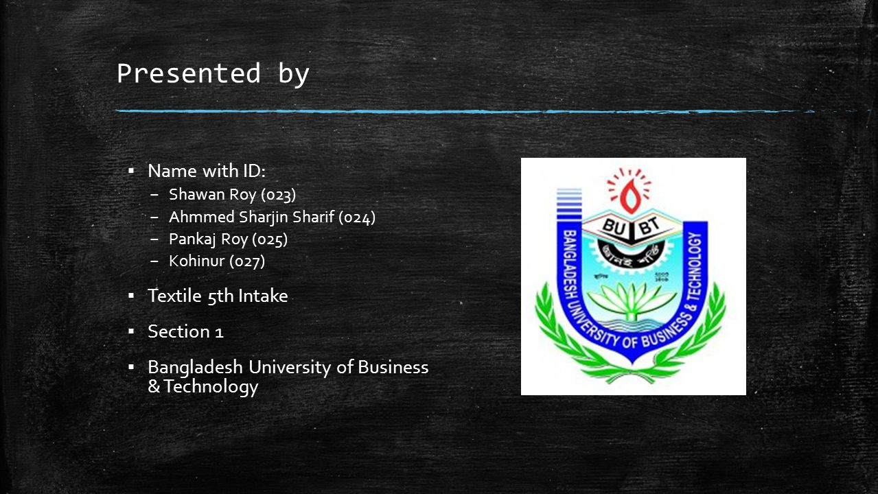 Presented by Name with ID: Textile 5th Intake Section 1