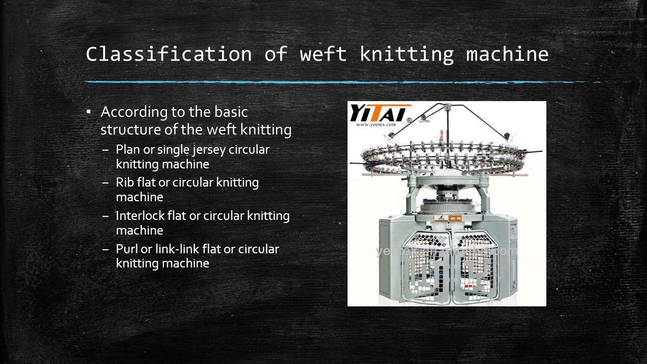 Classification of weft knitting machine