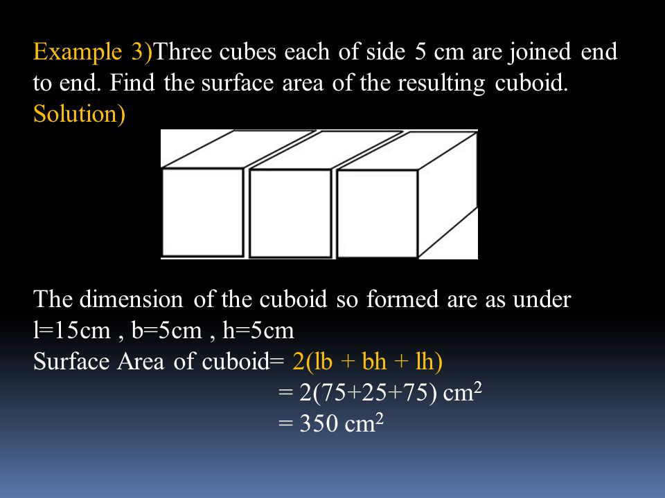 Example 3)Three cubes each of side 5 cm are joined end to end