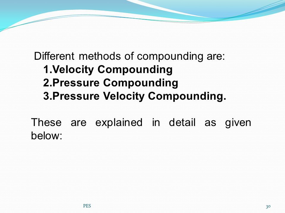 Different methods of compounding are: 1.Velocity Compounding
