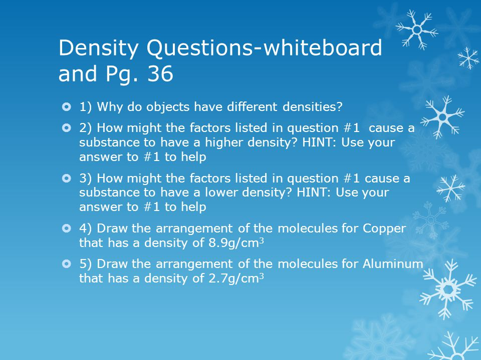 Density Questions-whiteboard and Pg. 36