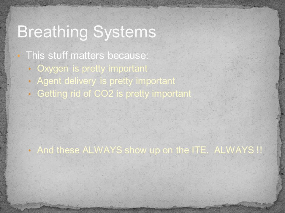 Breathing Systems This stuff matters because: