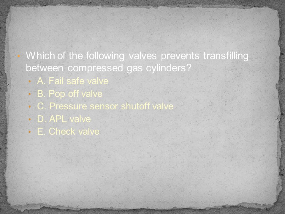 Which of the following valves prevents transfilling between compressed gas cylinders