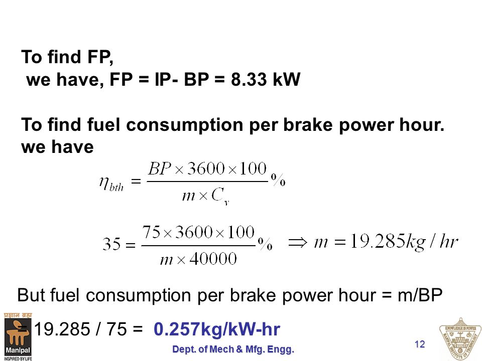 To find fuel consumption per brake power hour. we have
