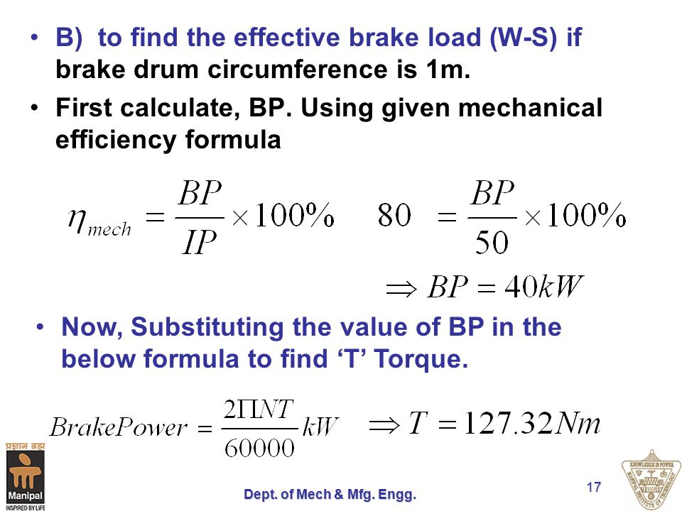 First calculate, BP. Using given mechanical efficiency formula