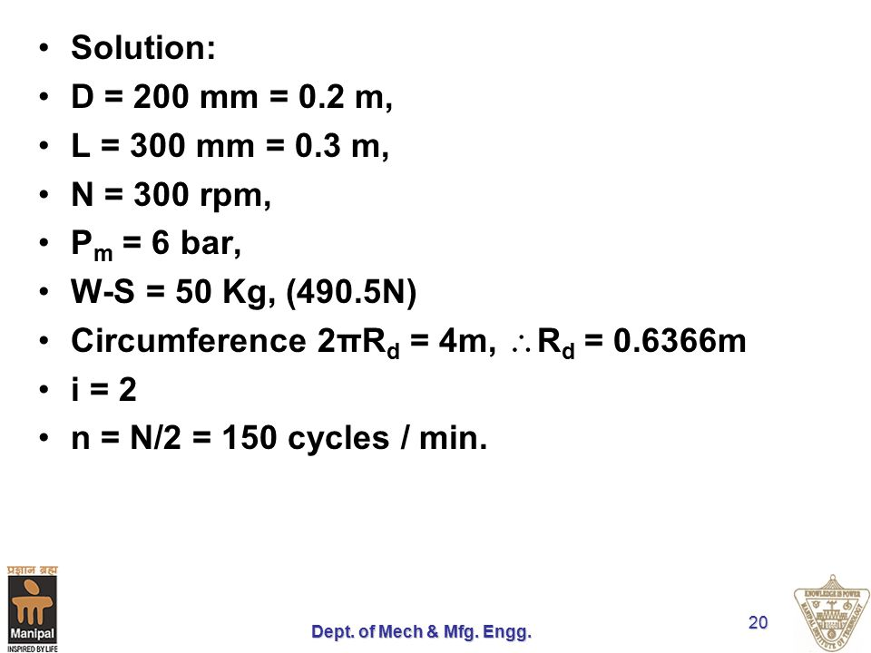 Circumference 2πRd = 4m, Rd = 0.6366m i = 2