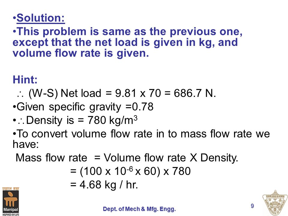 Given specific gravity =0.78 Density is = 780 kg/m3