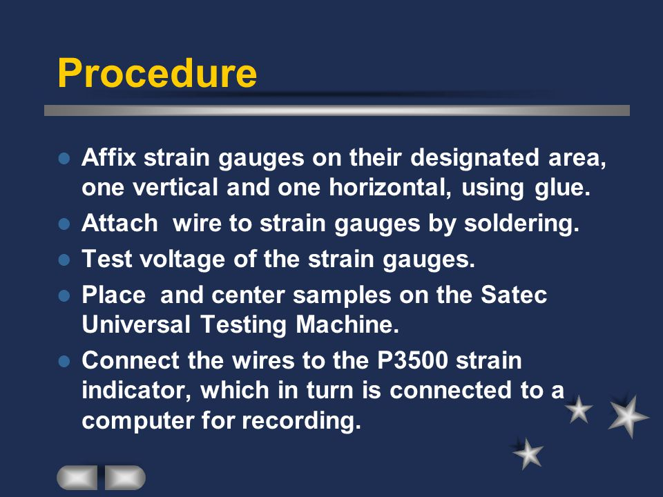 Procedure Affix strain gauges on their designated area, one vertical and one horizontal, using glue.