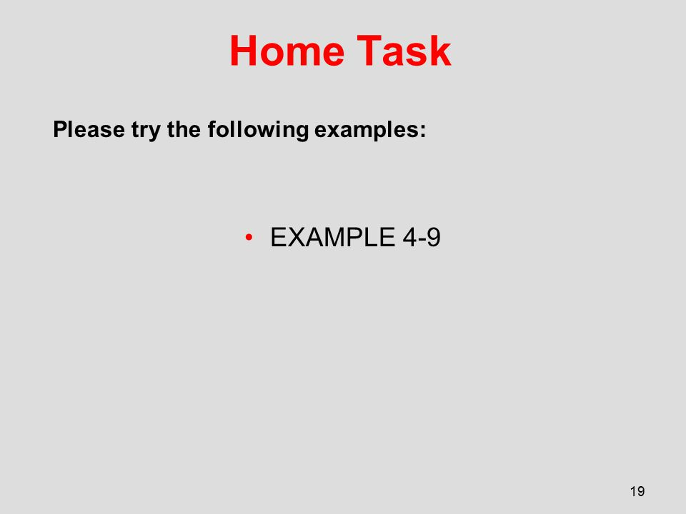 Home Task Please try the following examples: EXAMPLE 4-9