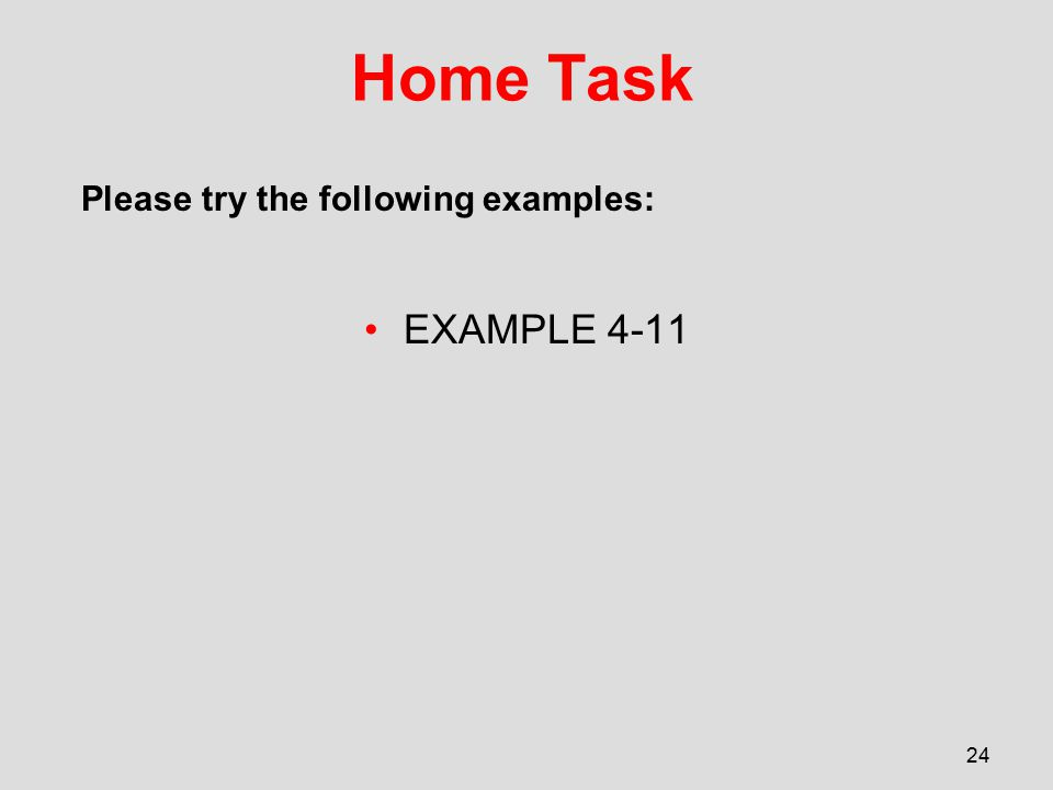 Home Task Please try the following examples: EXAMPLE 4-11