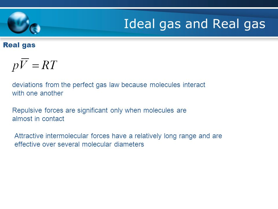 Ideal gas and Real gas Real gas