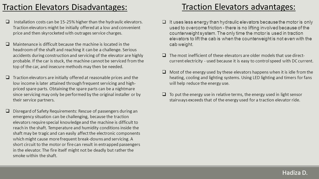 Traction Elevators Disadvantages: Traction Elevators advantages: