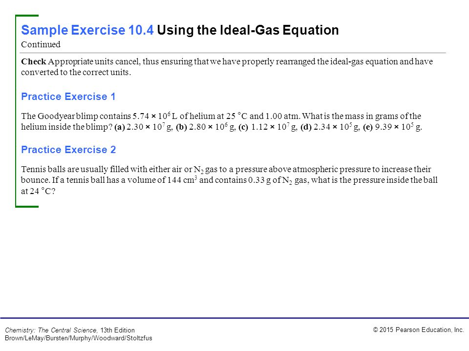 Sample Exercise 10.4 Using the Ideal-Gas Equation