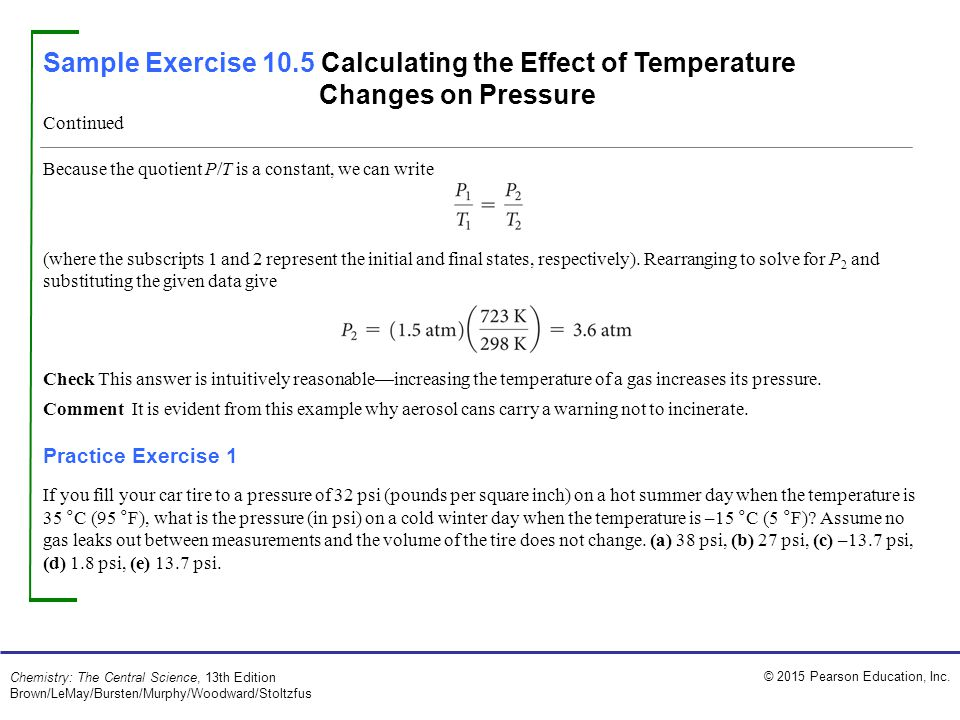Sample Exercise 10.5 Calculating the Effect of Temperature Changes on Pressure