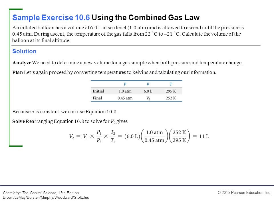 Sample Exercise 10.6 Using the Combined Gas Law