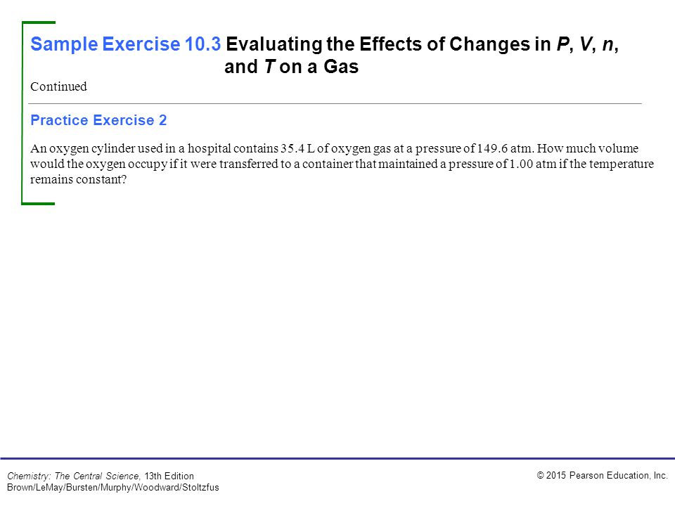 Sample Exercise 10.3 Evaluating the Effects of Changes in P, V, n, and T on a Gas