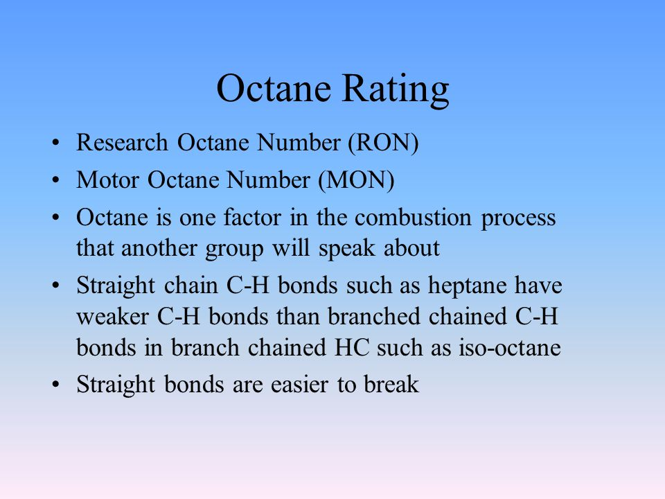 Octane Rating Research Octane Number (RON) Motor Octane Number (MON)