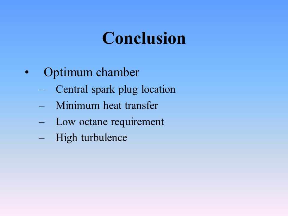 Conclusion Optimum chamber Central spark plug location
