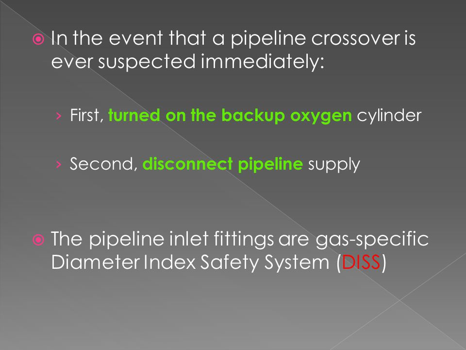 In the event that a pipeline crossover is ever suspected immediately: