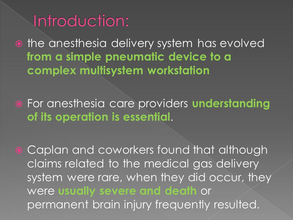 Introduction: the anesthesia delivery system has evolved from a simple pneumatic device to a complex multisystem workstation.