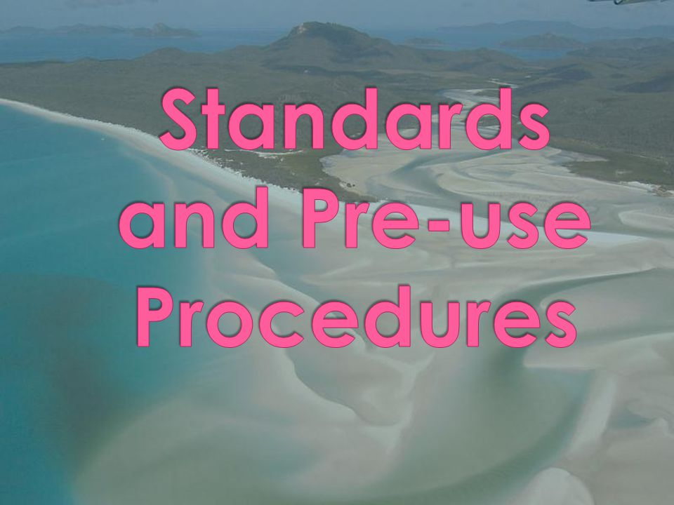 Standards and Pre-use Procedures