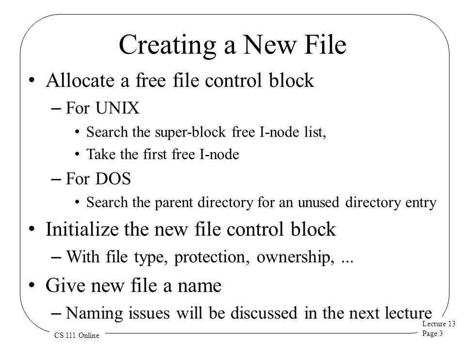 Creating a New File Allocate a free file control block