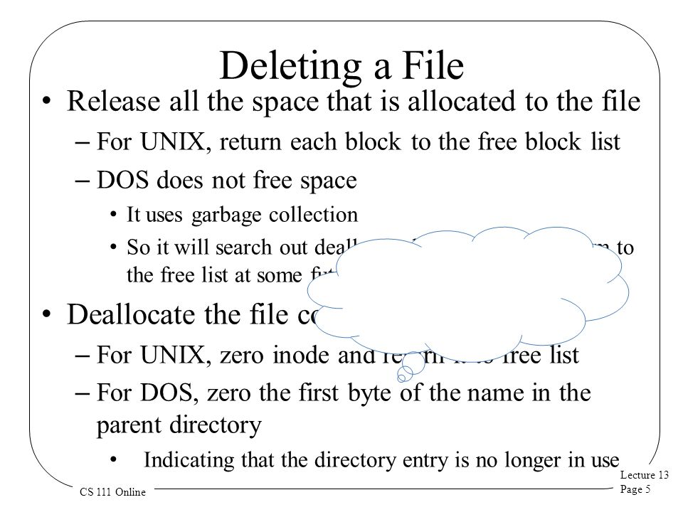 Deleting a File Release all the space that is allocated to the file
