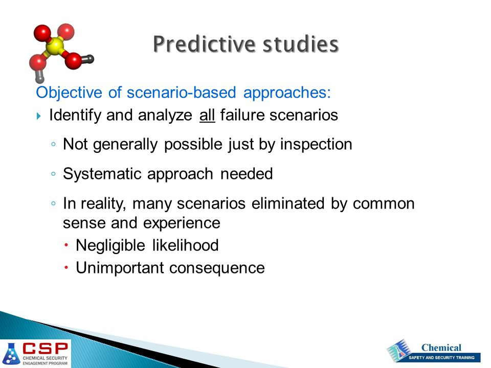 Predictive studies Objective of scenario-based approaches: