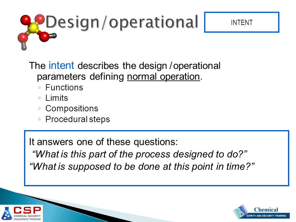 Design/operational INTENT. The intent describes the design / operational parameters defining normal operation.