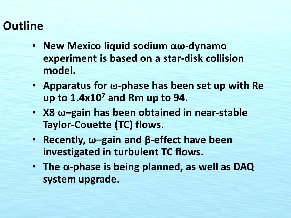 Outline New Mexico liquid sodium αω-dynamo experiment is based on a star-disk collision model.