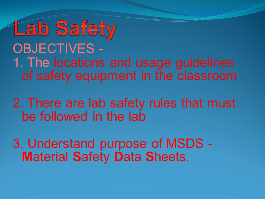 Lab Safety OBJECTIVES -