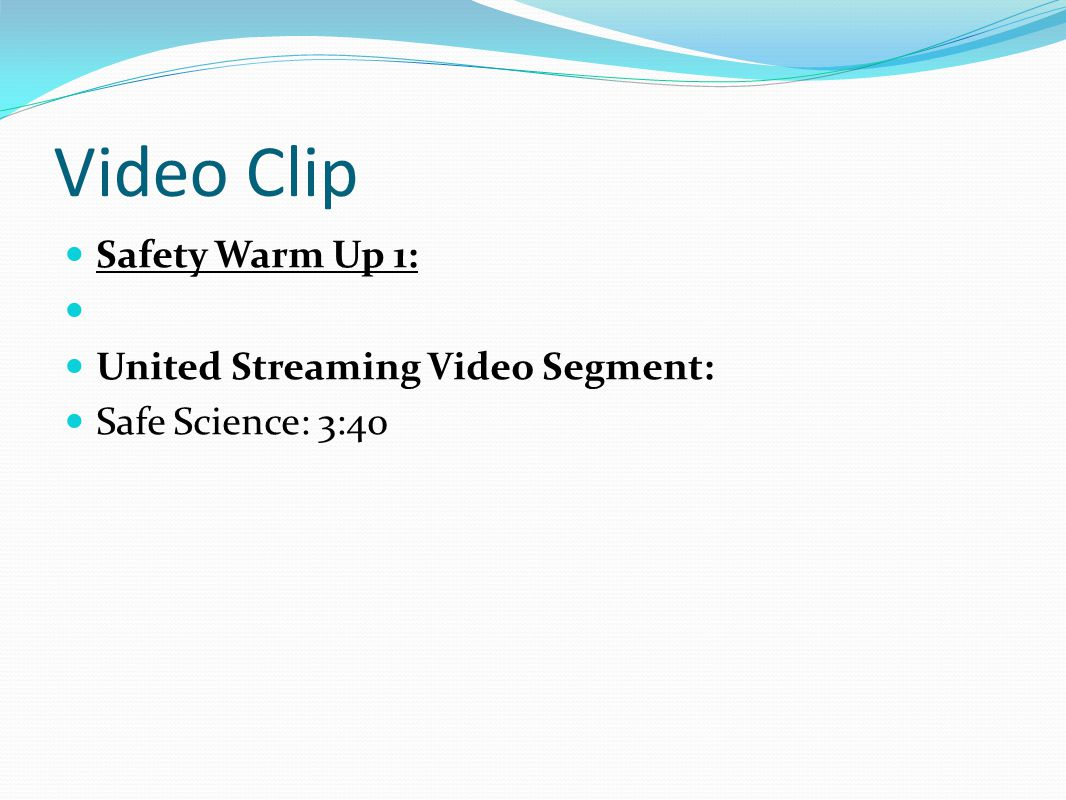 Video Clip Safety Warm Up 1: United Streaming Video Segment: