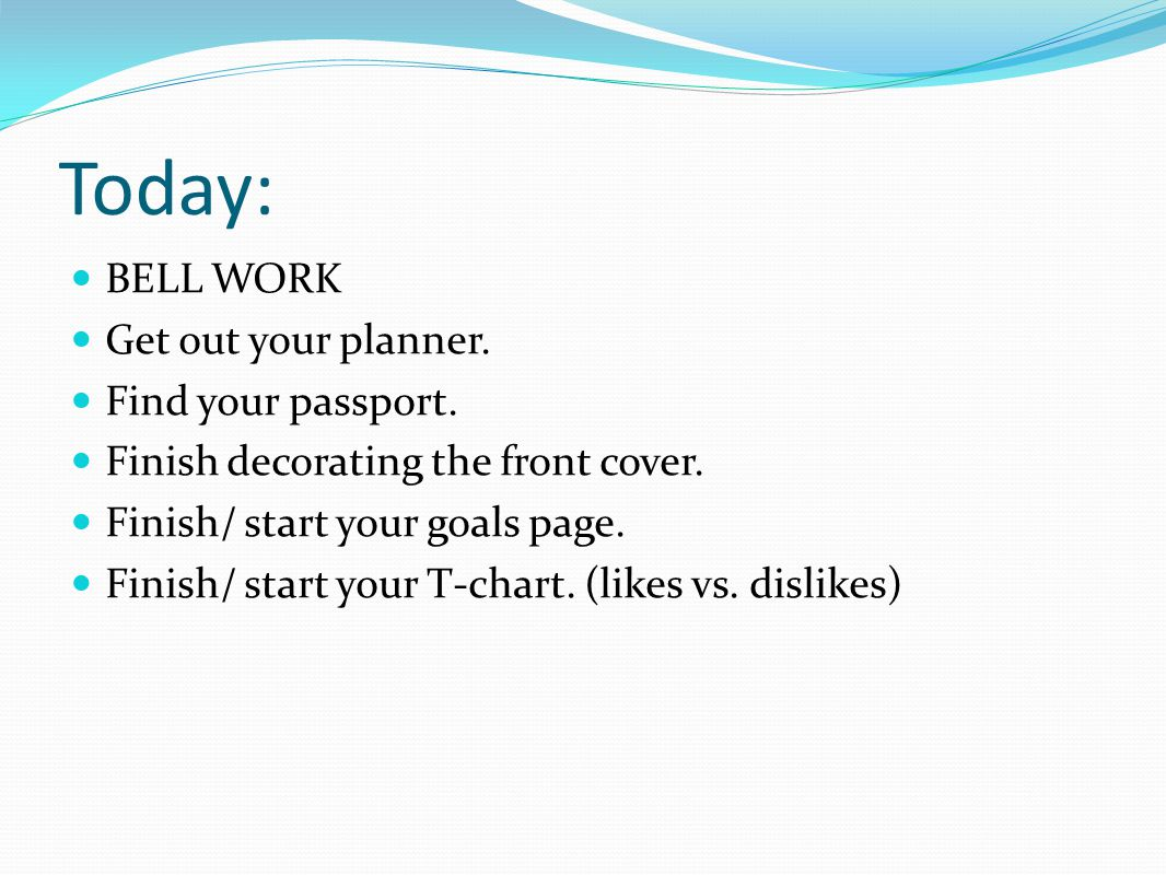 Today: BELL WORK Get out your planner. Find your passport.