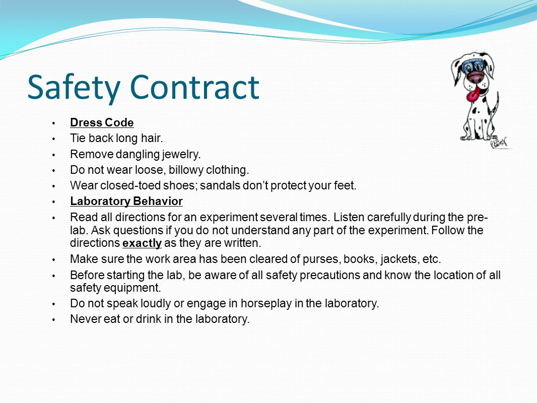 Safety Contract Dress Code Tie back long hair.