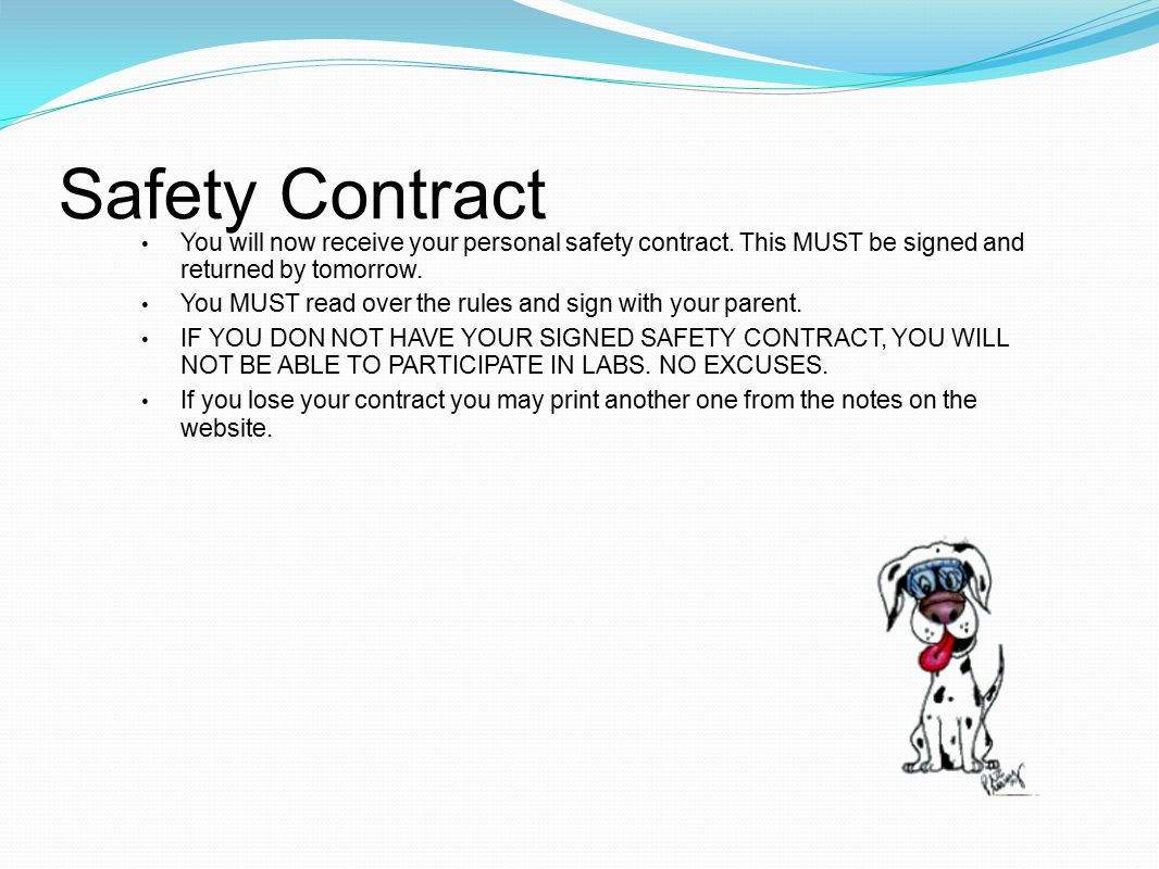 Safety Contract You will now receive your personal safety contract. This MUST be signed and returned by tomorrow.