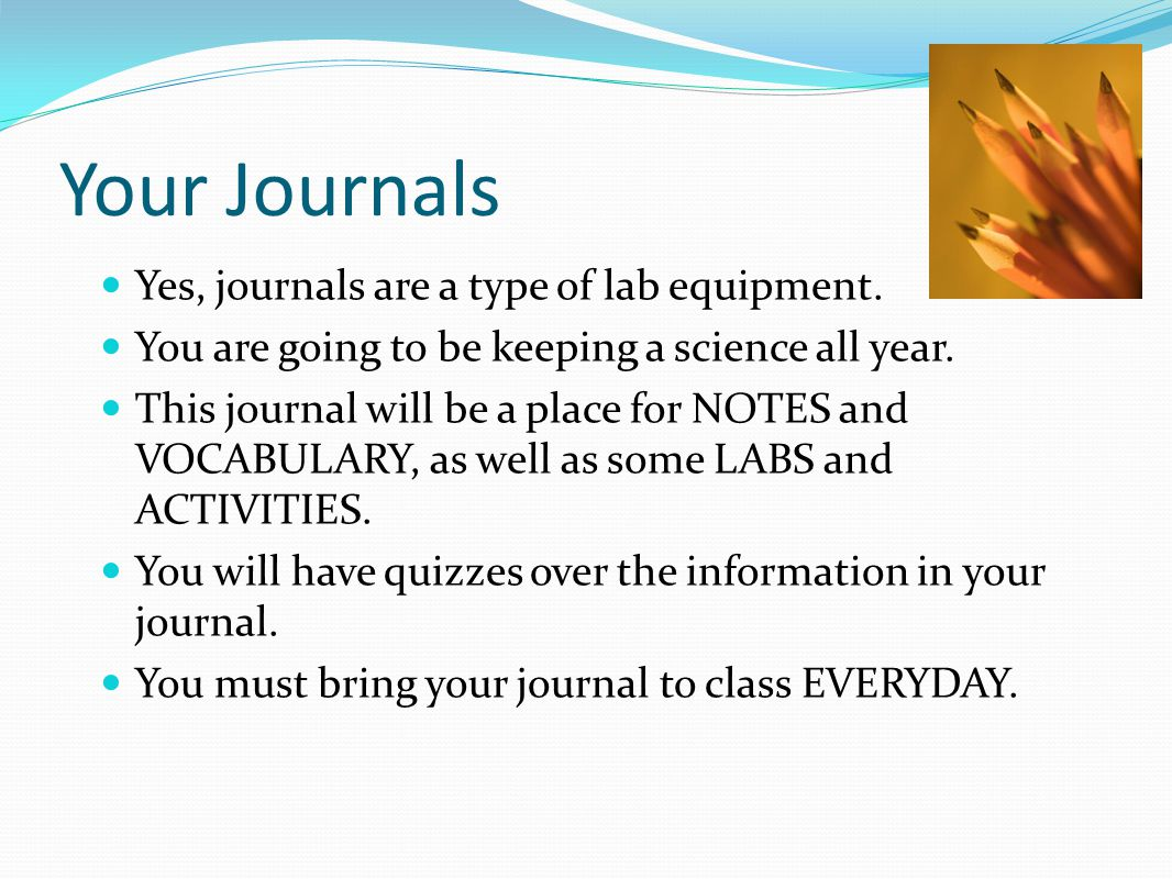 Your Journals Yes, journals are a type of lab equipment.
