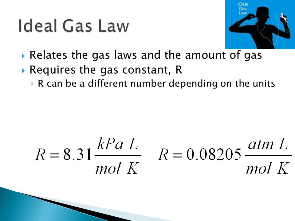 Ideal Gas Law Relates the gas laws and the amount of gas