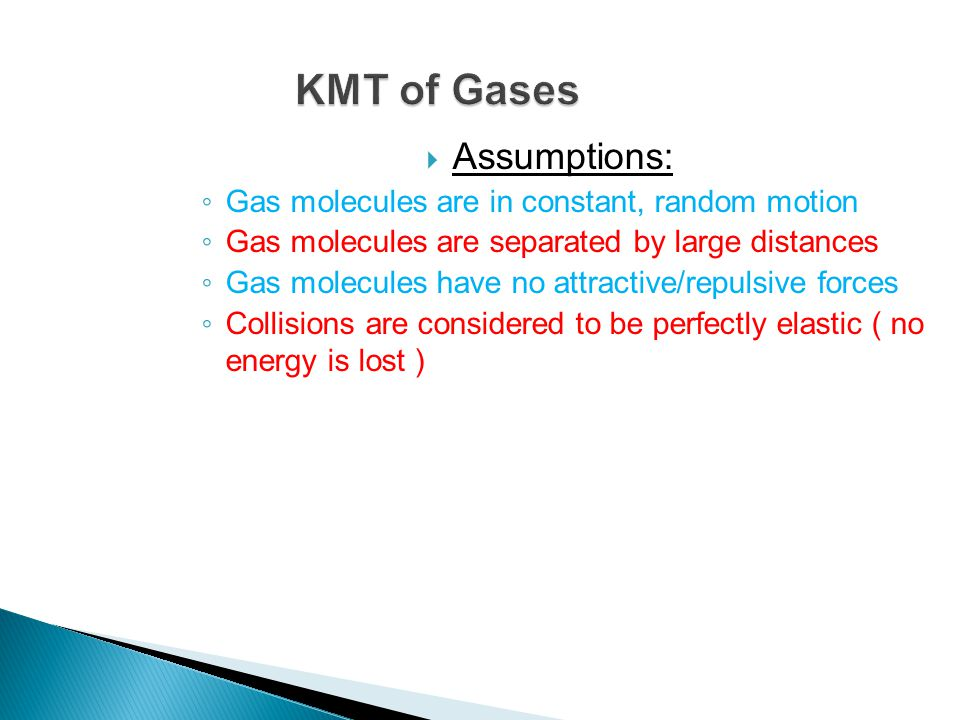 KMT of Gases Assumptions: Gas molecules are in constant, random motion