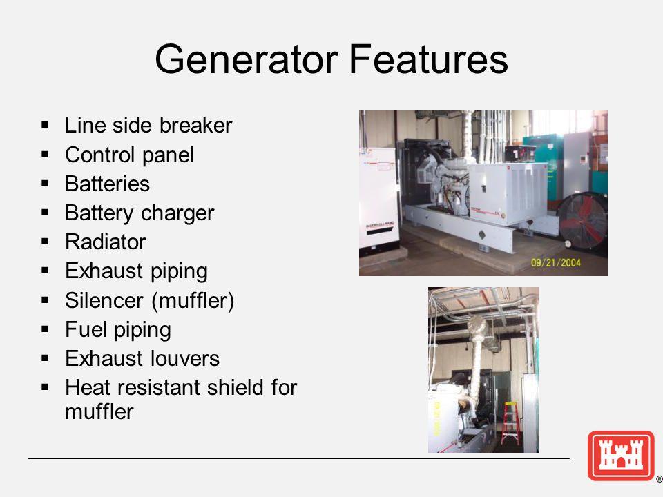 Generator Features Line side breaker Control panel Batteries