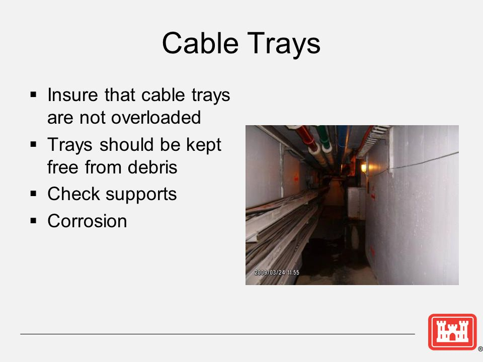 Cable Trays Insure that cable trays are not overloaded