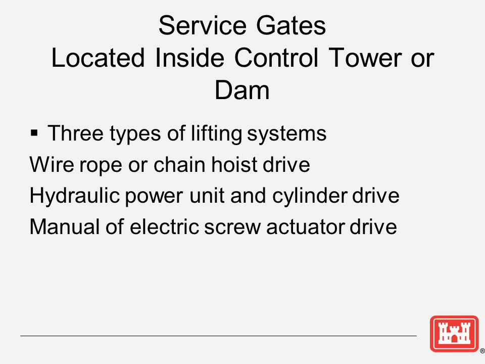 Service Gates Located Inside Control Tower or Dam