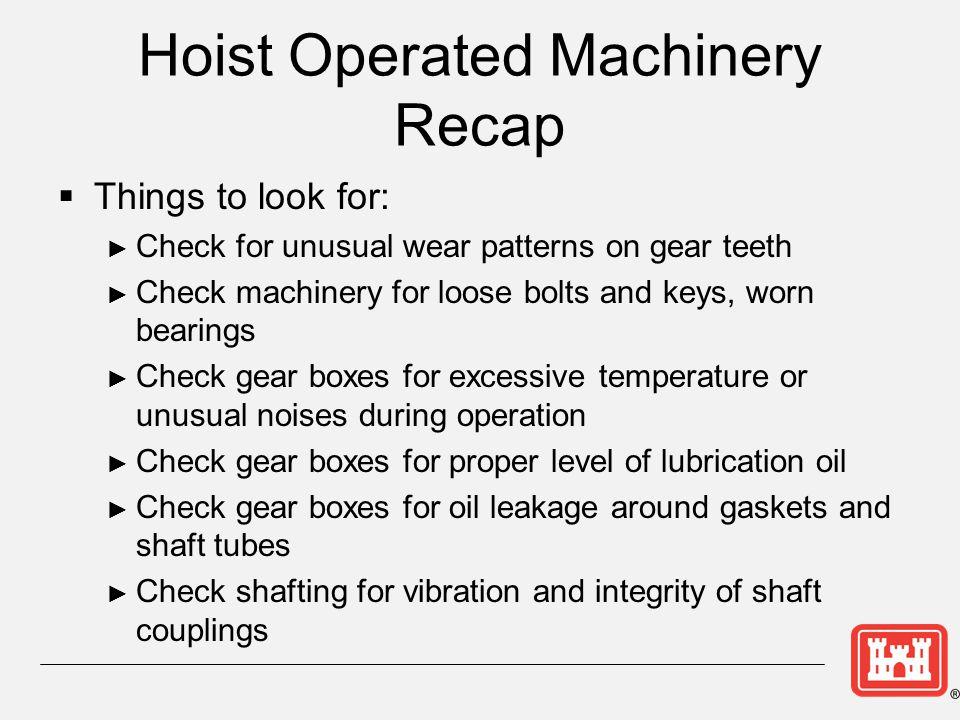 Hoist Operated Machinery Recap