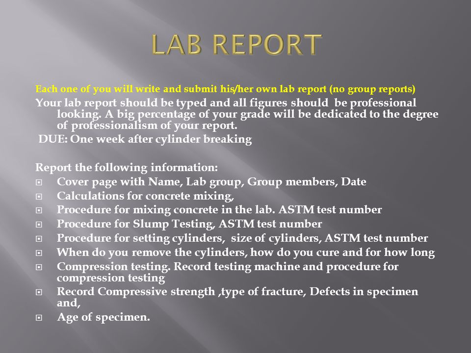 LAB REPORT Each one of you will write and submit his/her own lab report (no group reports)