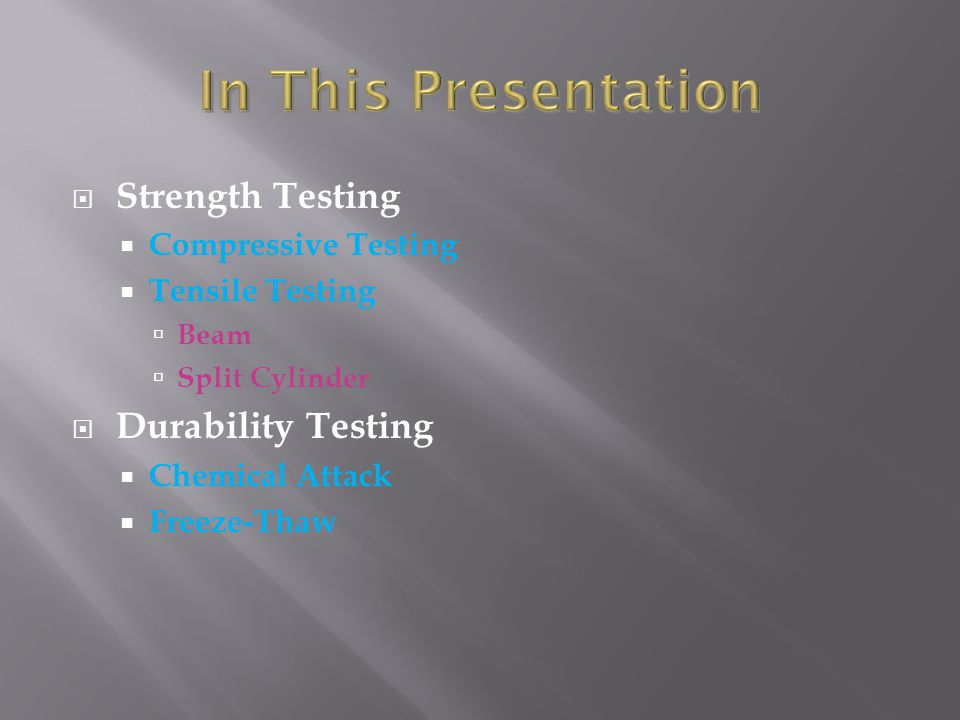 In This Presentation Strength Testing Durability Testing