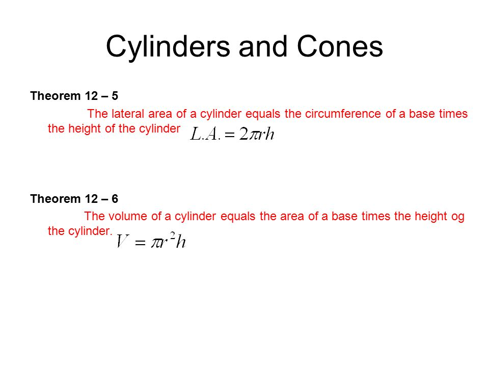 Cylinders and Cones Theorem 12 – 5